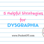 5 Helpful strategies for Dysgraphia